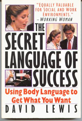 The Secret Language Of Success: Using Body Language To Get What You Want