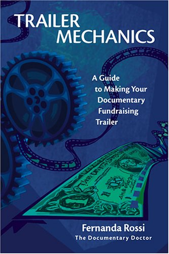 Trailer Mechanics: A Guide to Making Your Documentary Fundraising Trailer