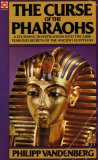 The Curse of the Pharaohs: A Stunning Investigation Into the 4,000-Year-Old Secrets of the Ancient Egyptians