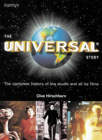 The Universal Story: The Complete History of the Studio and All Its Films
