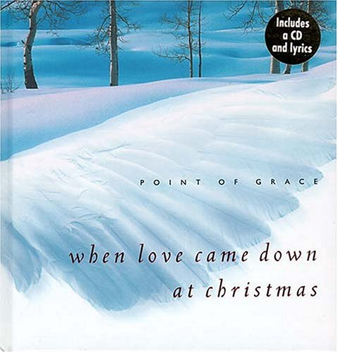 When Love Came Down at Christmas [With CD]