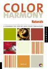 Color Harmony: Naturals: A Guide for Creating Great Color Combinations with a Natural Pallet