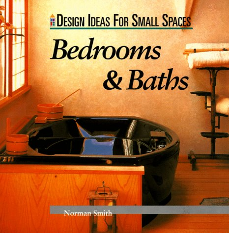 Bedrooms & Baths (Design Ideas For Small Spaces)
