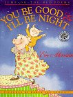 You Be Good & I'll Be Night: Jump-On-The-Bed Poems