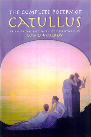 The Complete Poetry of Catullus by Catullus