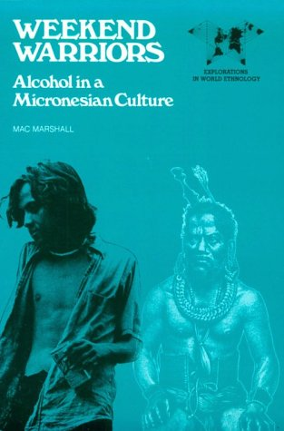 Weekend Warriors: Alcohol in a Micronesian Culture