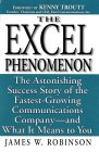 Excel Phenomenon: The Astonishing Success Story of the Fastest-Growing Communications Company -- and What It Means to You
