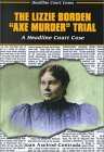 "The Lizzie Borden ""Axe Murder"" Trial"