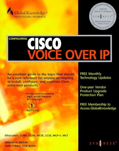 Configuring Cisco Voice Over Ip by Elliot Lewis