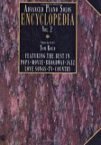 Advanced Piano Solos Encyclopedia, Vol. 2: Featuring the Best in Pops * Movie * Broadway * Jazz * Love Songs * TV * Country