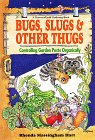 Bug, Slugs, & Other Thugs: Controlling Garden Pests Organically