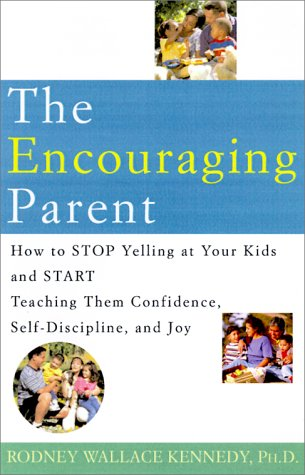 The Encouraging Parent by Rod Wallace Kennedy