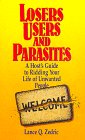 Losers, Users & Parasites: A Host's Guide To Ridding Your Life Of Unwanted People