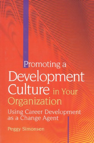 Promoting A Development Culture In Your Organization by Peggy Simonsen