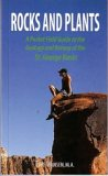 Rocks and plants: A pocket field guide to the geology and botany of the St. George Basin