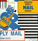 Creative Direct Mail Design: The Guide And Showcase