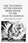 The Teachings Of The Essenes: from Enoch to the Dead Sea Scrolls