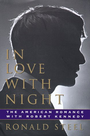 In Love with Night: The American Romance with Robert Kennedy