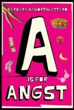A is for angst by Barbara Haworth-Attard