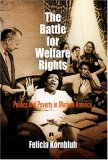 The Battle For Welfare Rights: Politics And Poverty In Modern America