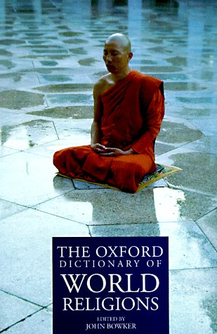 The Oxford Dictionary Of World Religions by John Bowker