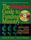 The Abingdon Guide to Funding Ministry, Volumes 1,2 & 3: An Innovative Source for Pastors and Church Leaders