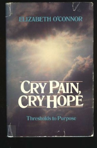 Cry Pain, Cry Hope: Thresholds To Purpose