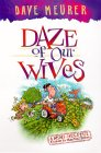 Daze of Our Wives: A Semi-Helpful Guide to Marital Bliss