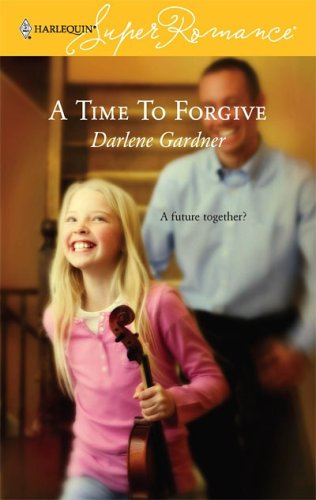 A Time To Forgive (Harlequin Superromance)