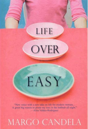 Life Over Easy by Margo Candela