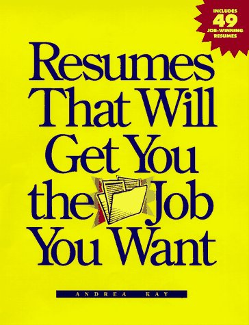 Resumes That Will Get You The Job You Want