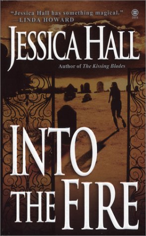 Into the Fire by Jessica Hall