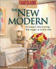 The New Modern: In Today's Decorating the Magic Is In the Mix (Chatelaine Home Decor)