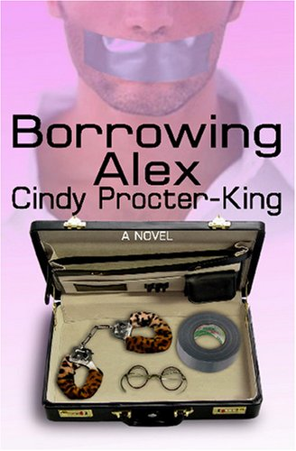 Borrowing Alex by Cindy Procter-King