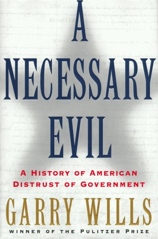 A Necessary Evil by Garry Wills