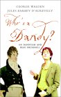 Who's A Dandy? Dandyism And Beau Brummell