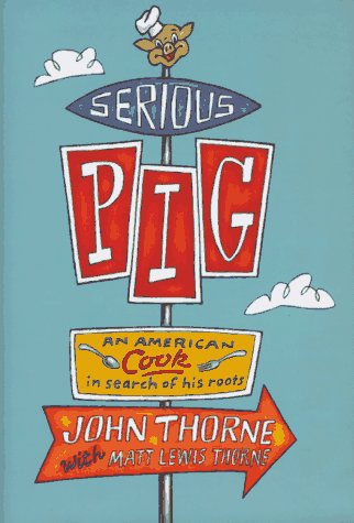 Serious Pig by John Thorne