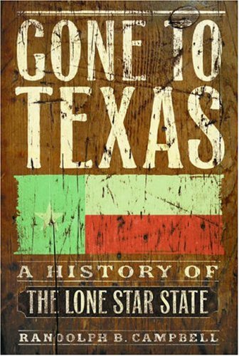 Gone to Texas by Randolph B. Campbell