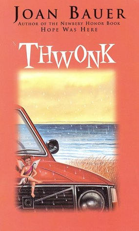 Thwonk by Joan Bauer — Reviews, Discussion, Bookclubs, Lists