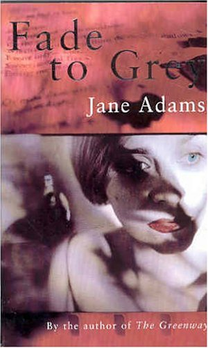 Fade To Grey by Jane A. Adams