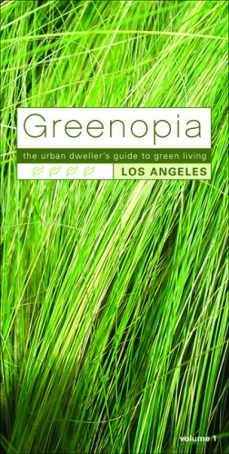 Greenopia Los Angeles Volume 1: The Urban Dweller's Guide to Green Living