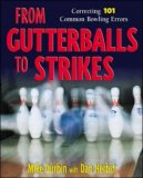 From Gutterballs to Strikes by Mike Durbin