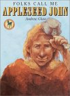 Folks Call Me Appleseed John (Picture Yearling Book Series)
