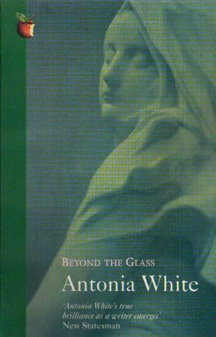 Beyond the Glass by Antonia White