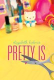Pretty Is