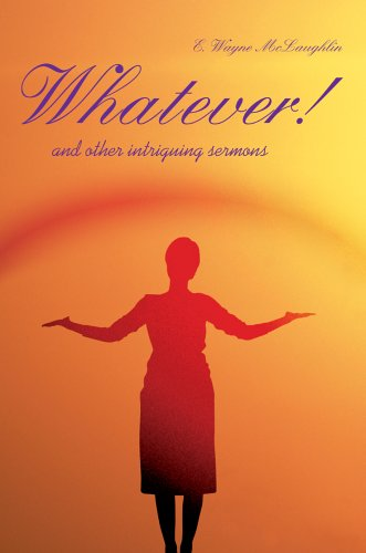 Whatever!: And Other Intriguing Sermons