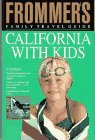 Frommer's Family Travel Guide to California With Kids