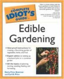 Complete Idiot's Guide to Edible Gardening