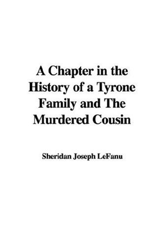 A Chapter in the History of a Tyrone Family and the Murdered ... by J. Sheridan Le Fanu