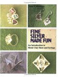 Fine Silver Made Fun: An Introduction To Metal Clay Sheet And Syringe